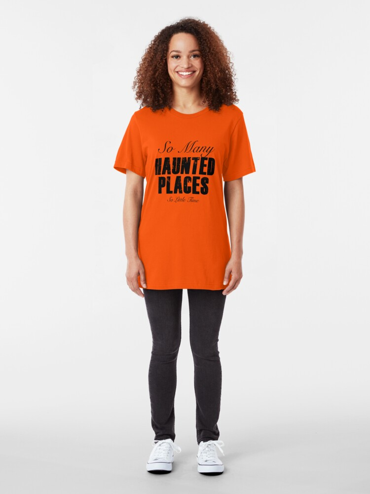 Alternate view of So Many Haunted Places, So Little Time Slim Fit T-Shirt