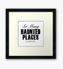 So Many Haunted Places, So Little Time Framed Print