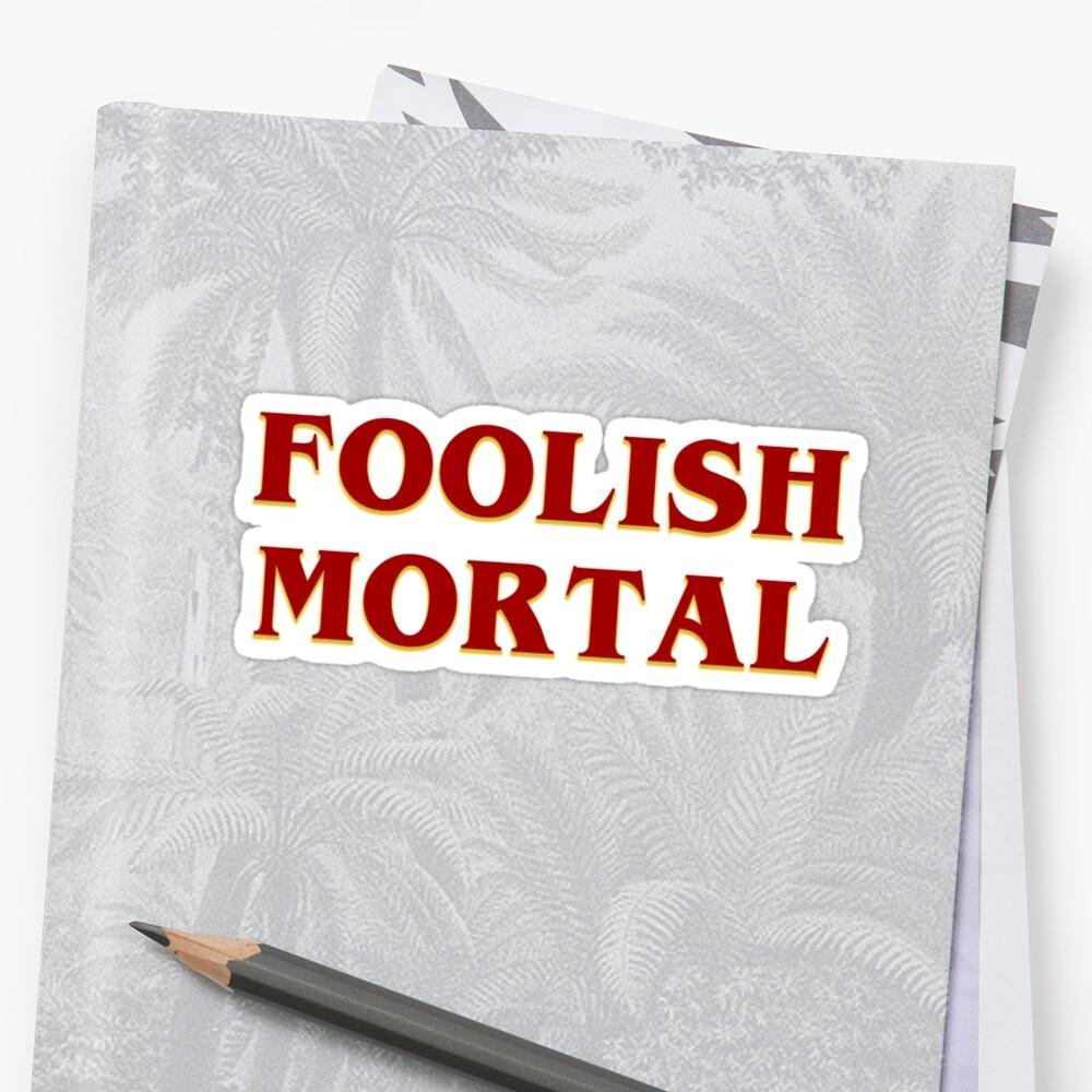 Foolish Mortal Retro Sticker