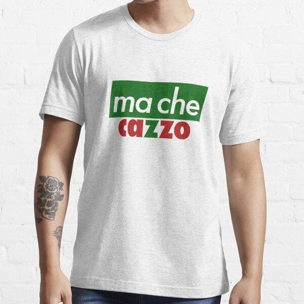 Ma che cazzo Essential T-Shirt