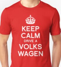 Keep Calm, Drive a Volks Wagen Unisex T-Shirt