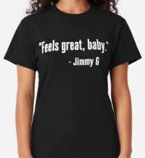 Feels Great Baby Jimmy G Shirt - George Kittle Classic T-Shirt