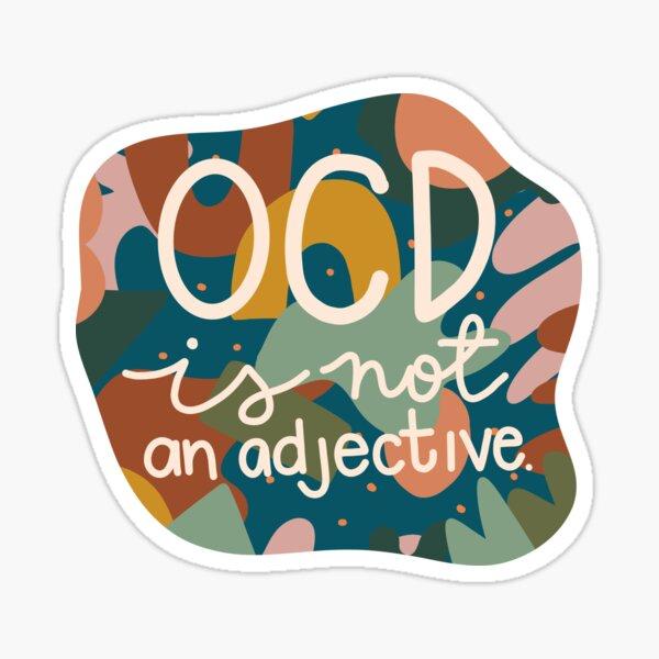 OCD is not an adjective Sticker