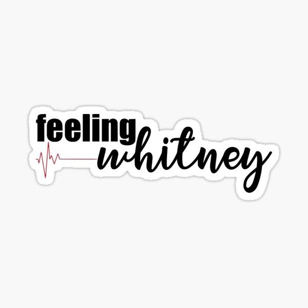 Feeling Whitney Stickers