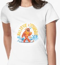 """""""Believe in Yourself!"""" -Sasquatch Women's Fitted T-Shirt"""