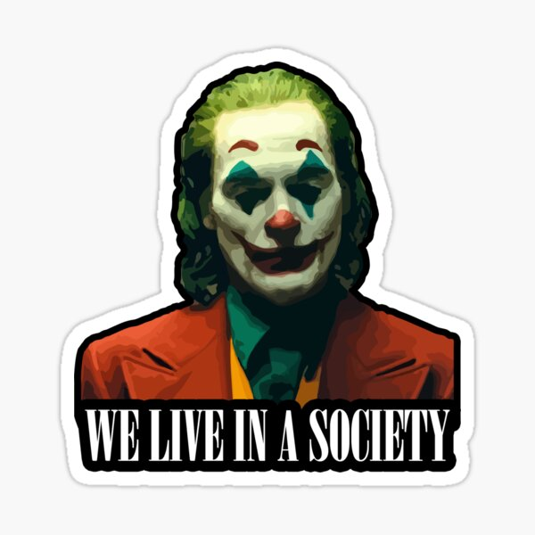 We live in a society Sticker
