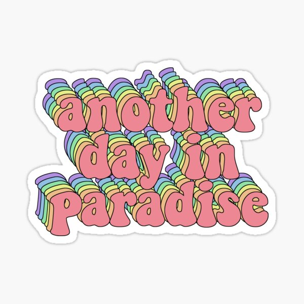 another day in paradise quinn xcii vacation chill vibes sticker Sticker