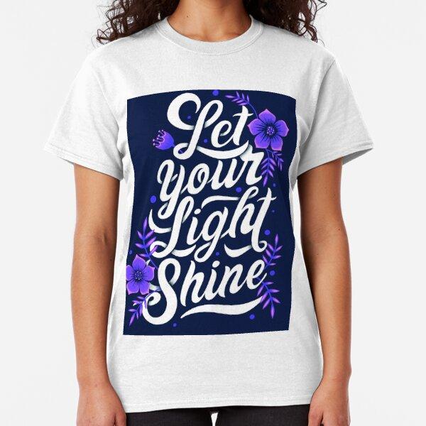 Let your light shine Classic T-Shirt