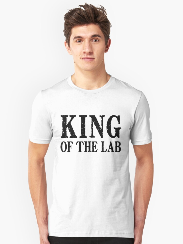 King of the Lab - Black Text Unisex T-Shirt Front