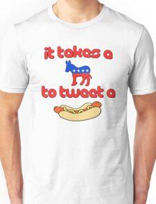 It Takes a Jackass (Democrat) To Tweet A Weiner Unisex T-Shirt