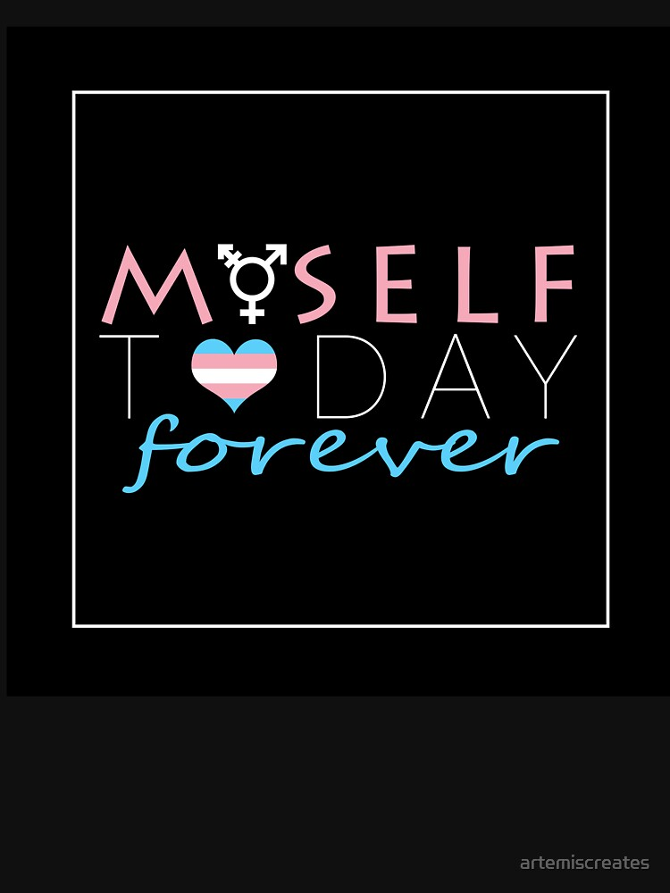 HRT Myself Today Forever by artemiscreates