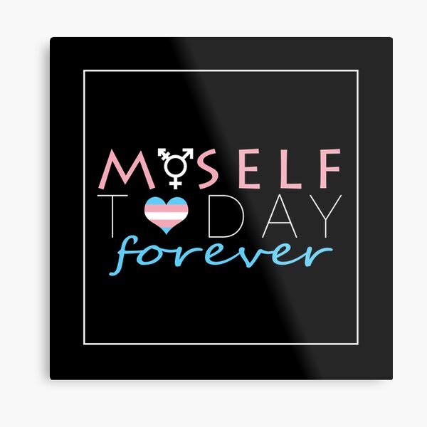 HRT Myself Today Forever Metal Print
