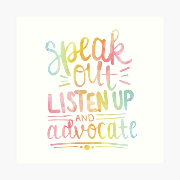 (Speak Out, Listen Up, and Advocate (Rainbow) Art Print