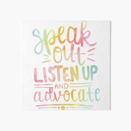 (Speak Out, Listen Up, and Advocate (Rainbow) Art Board Print