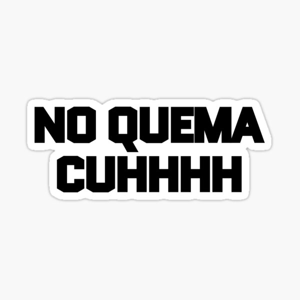 No Quema Cuh Glossy Sticker