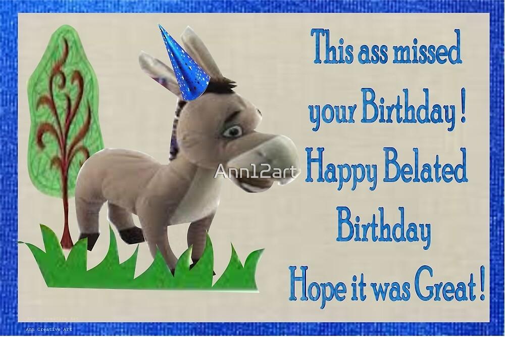 Belated Birthday Card  by Ann12art