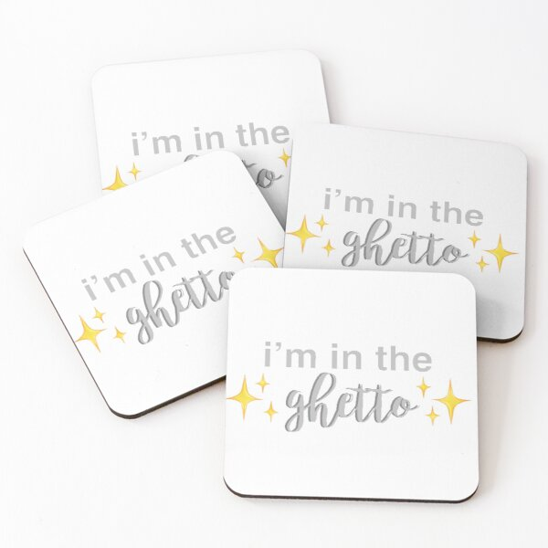 im in the ghetto Coasters (Set of 4)