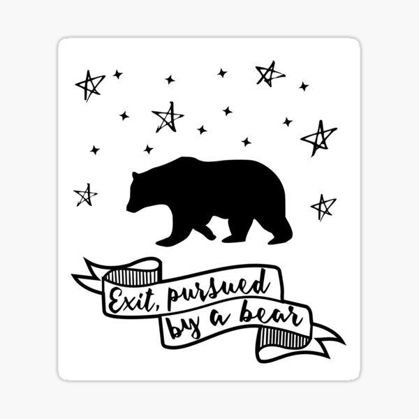 'Exit, pursued by a bear' - A Winter's Tale Shakespeare quote Sticker