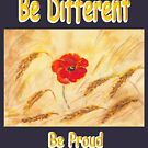 Be different Be Proud by Mike HobsoN