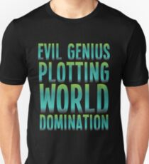 Evil Genius Plotting World Domination T-Shirt