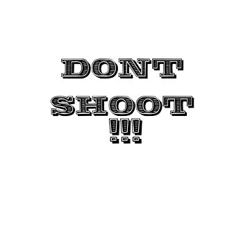 dont shoot !!! by zilskilnilfril