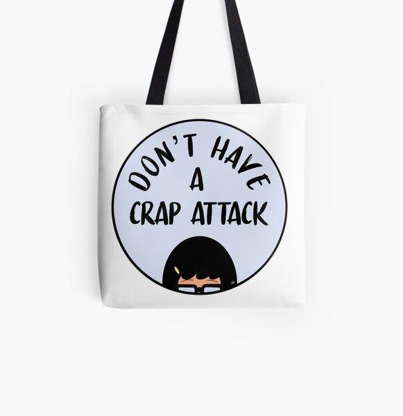 Don't Have A Crap Attack - Bob's Burgers - Tina Belcher All Over Print Tote Bag