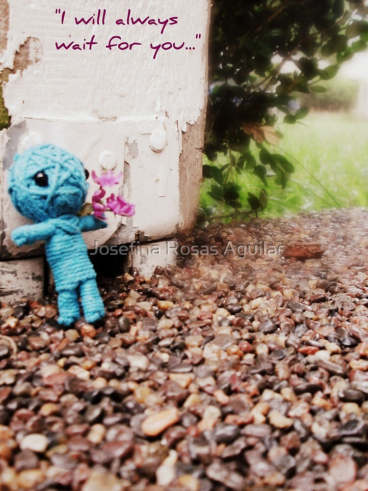 I Will Always Wait For You by Josefina Rosas Aguilar