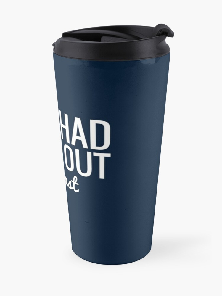 Alternate view of They Had To Go Out Podcast Travel Mug