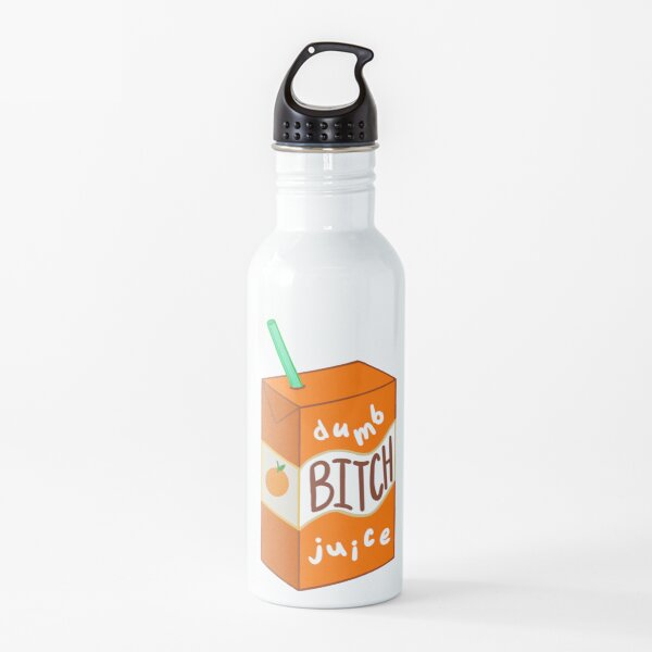 Dumb Bitch Juice Water Bottle