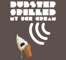 Dubstep Spilled My Icecream - Vanilla