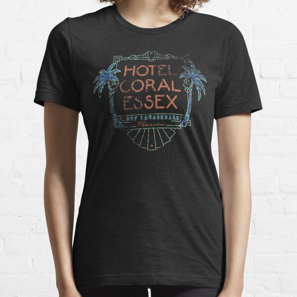 Hotel Coral Essex Fort Lauderdale Essential T-Shirt