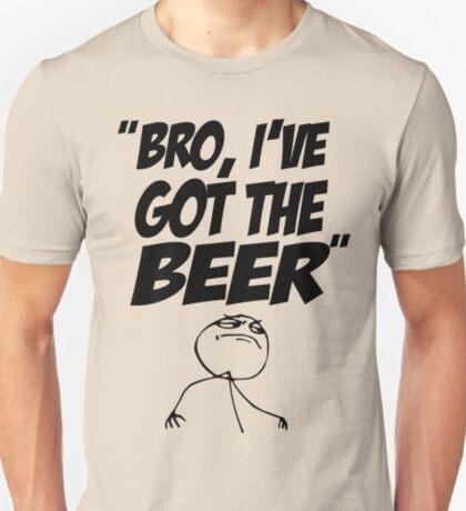 Bro, I've Got The Beer T-Shirt