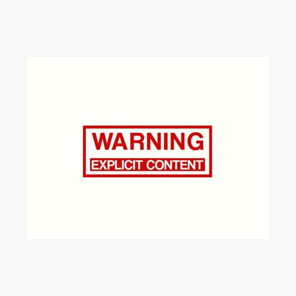Warning Explicit Content Art Print