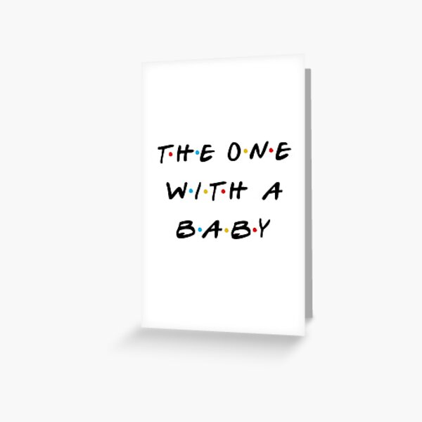 The one with a baby Greeting Card