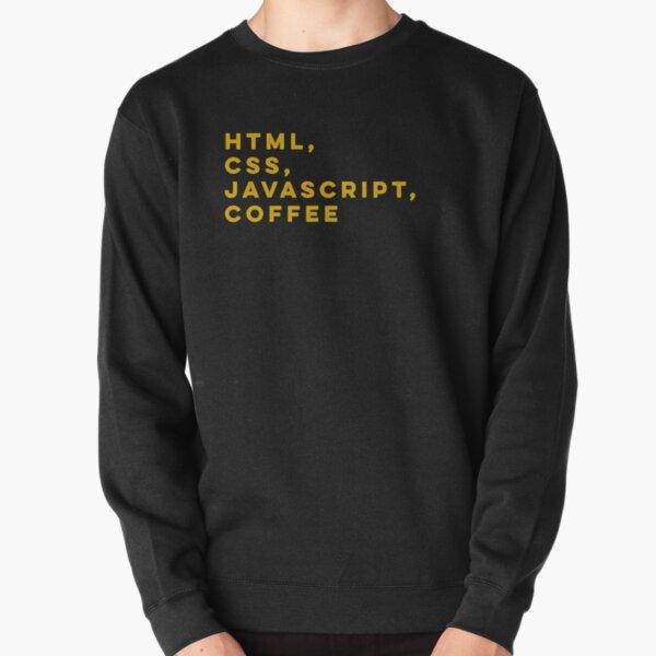 Programmer HTML css javascript coffee Pullover Sweatshirt