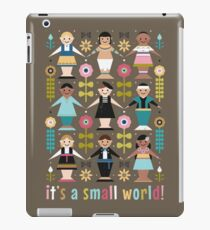 It's a Small World! iPad Case/Skin