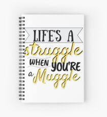 Life's a Struggle Spiral Notebook