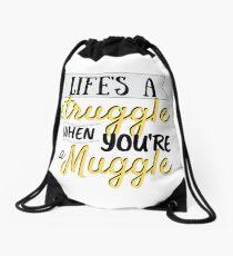 Life's a Struggle Drawstring Bag