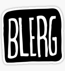 BIG BLERG Sticker