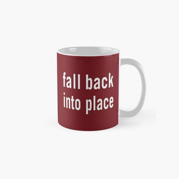 Fall Back Into Place Classic Mug