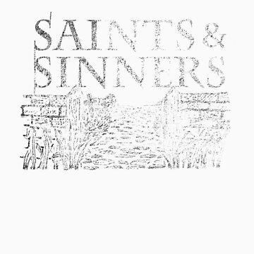 Saints & Sinners T by sarahtrett