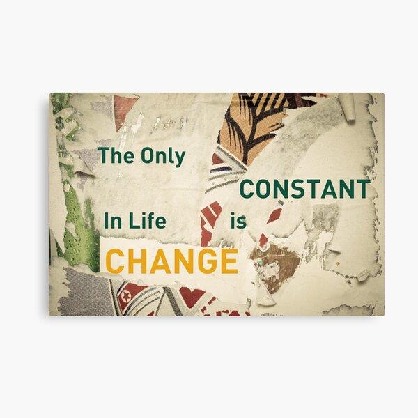Mensaje inspirador: la única constante en la vida es el cambio Lienzo