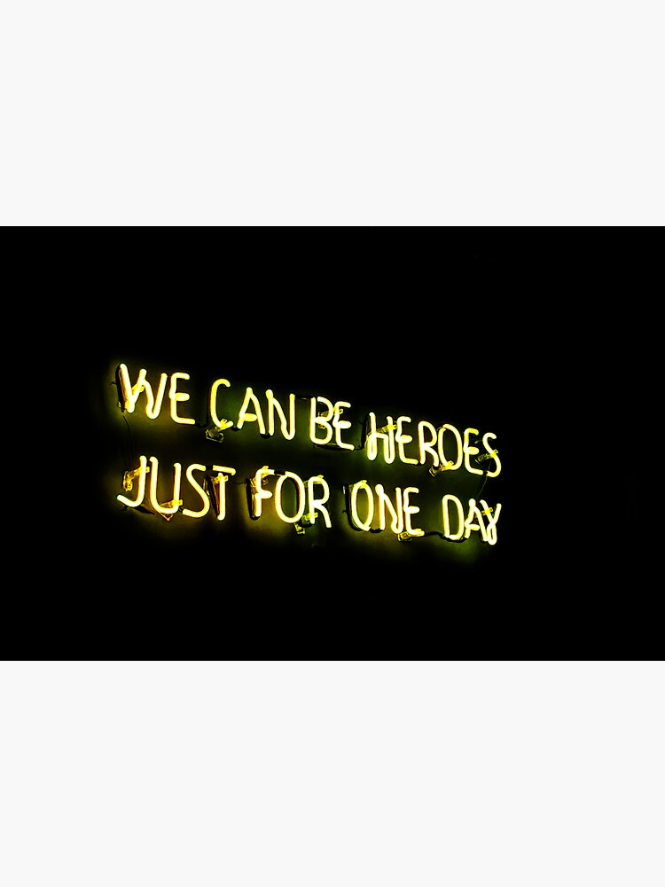We can be heroes, just for one day by liesjes