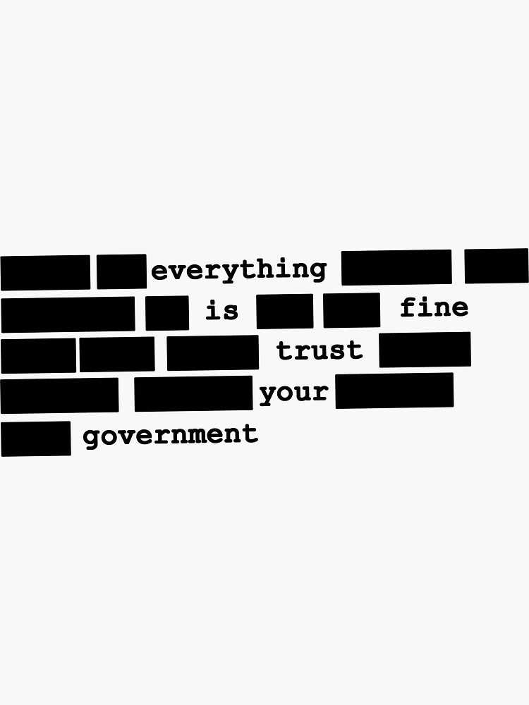Everything is fine, trust your government by flashman