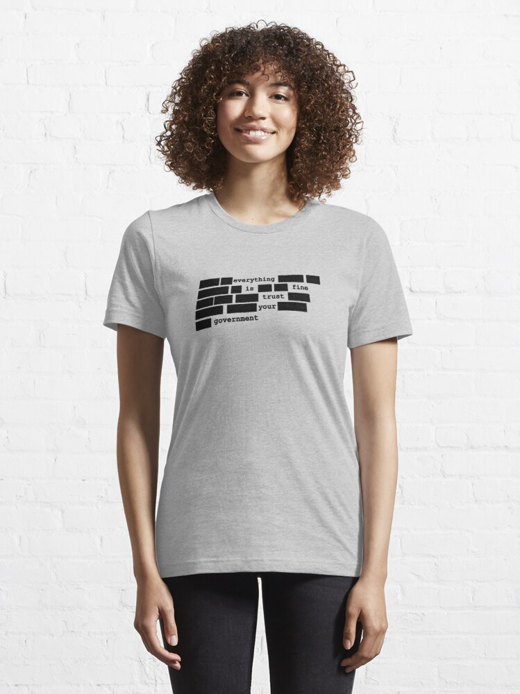 Alternate view of Everything is fine, trust your government Essential T-Shirt