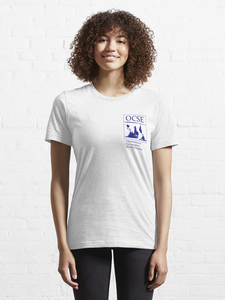 Alternate view of The Organization of Cartographers for Social Equality Essential T-Shirt