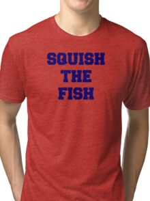 Squish the Fish Tri-blend T-Shirt
