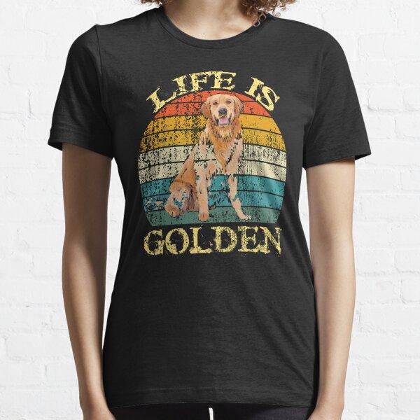 Life is Golden Retriever Dog/ gloden dog Essential T-Shirt