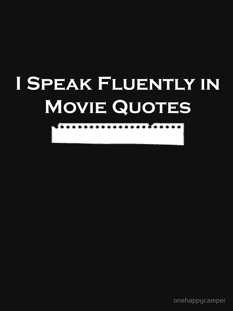 I Speak Fluently in Movie Quotes (White) | Unisex T-Shirt