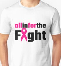 All In For The Fight Unisex T-Shirt